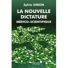 La nouvelle dictature médico-scientifique Sylvie Simon