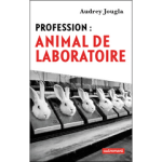 Profession : animal de laboratoire