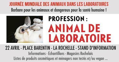 LA ROCHELLE - Samedi 22 avril - Journée Mondiale des Animaux dans les laboratoires